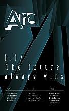 Arc 1.1: The Future Always Wins