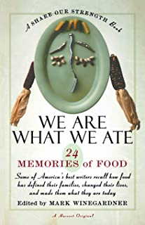 We Are What We Ate: 24 Memories of Food ,A Share Our Strength Book