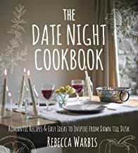 The Date Night Cookbook: Romantic Recipes & Easy Ideas to Inspire from Dawn till Dusk PDF