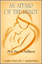 AN AFFAIR OF THE HEART: From Fear To Fulfillment