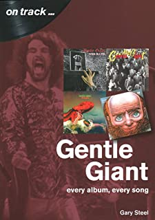 Gentle Giant: Every Album, Every Song