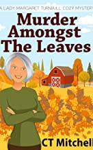 Murder Amongst The Leaves (A Lady Margaret Cozy Mystery Book Book 9)