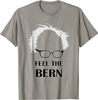 Feel the Bern- Bernie Sanders 2016 Shirt