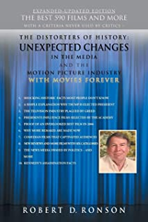 The Distorters of History: Unexpected Changes in the Media and the Motion Picture Industry EXPANDED-UPDATED EDITION