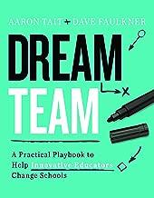Dream Team: A Practical Playbook to Help Innovative Educators Change Schools