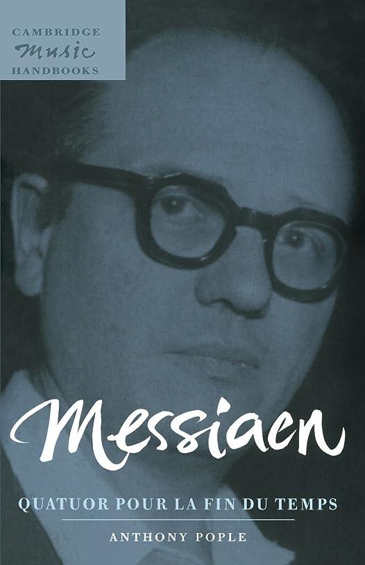 賄賂電子レンジ道徳のMessiaen: Quatuor Pour la fin du Temps (Cambridge Music Handbooks)