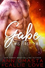 His First Time - Gabe: A Hot Shot of Romance Quickie with a Heroic Firefighter Kindle Edition