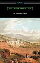 The Innocents Abroad: (with an Introduction by Edward P. Hingston)