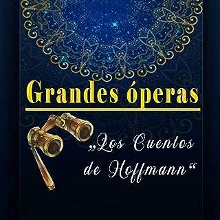 """Grandes óperas """"Los Cuentos de Hoffmann"""""""