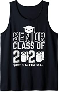 Senior Class of 2020 Shit Getting Real Funny Graduation Gift Tank Top