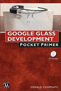 Google Glass Development: Pocket Primer