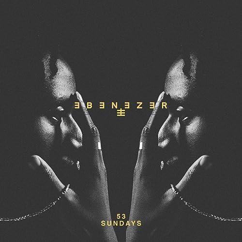 53 Sundays [Clean] by Ebenezer on Amazon Music - Amazon co uk