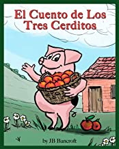 El Cuento de Los Tres Cerditos (The Story of the Three Little Pigs) (Translated) (Spanish Edition)