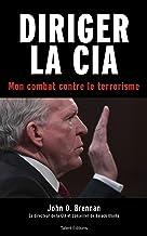 Diriger la CIA : Mon combat contre le terrorisme (Histoire & Politique)