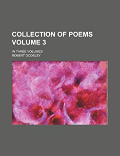Collection of Poems Volume 3; In Three Volumes