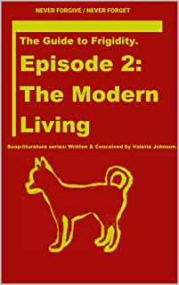 The Guide to Frigidity Episode 2: The  Modern Living (English Edition)