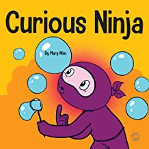 Curious Ninja: A Social Emotional Learning Book For Kids About Battling Boredom and Learning New Things (Ninja Life Hacks,...