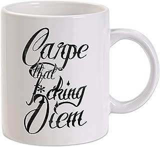 Carpe Diem, Carpe That Fucking Diem 11 oz. Novelty Coffee Mug