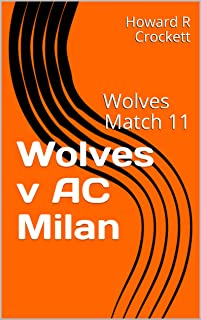 Wolves v AC Milan: Wolves Match 11