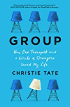 Group: How One Therapist and a Circle of Strangers Saved My Life PDF