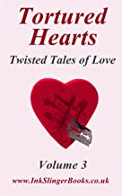 Tortured Hearts - Twisted Tales of Love - Volume 3 (English Edition)