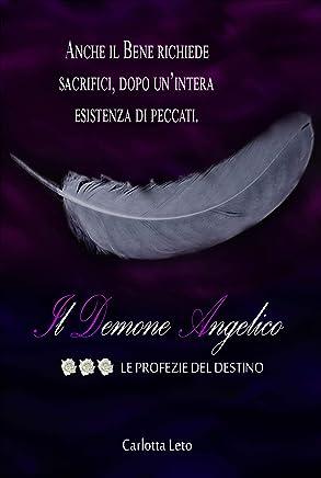 LE PROFEZIE DEL DESTINO - Il Demone Angelico: VOLUME TERZO