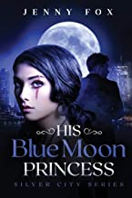 His Blue Moon Princess: The Silver City Series: 1