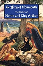 The History of Merlin and King Arthur: The Earliest Version of the Arthurian Legend