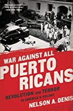 War Against All Puerto Ricans: Revolution and Terror in America's Colony PDF