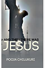 And Then There Was Jesus Kindle Edition