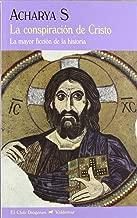 La conspiración de Cristo : la mayor ficción de la historia
