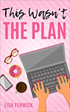 This Wasn't The Plan (What's The Plan? Series Book 1)