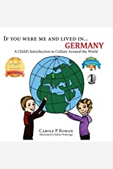 If You Were Me and Lived in... Germany: A Child's Introduction to Cultures Around the World Kindle Edition