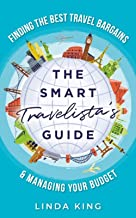 The Smart Travelista's Guide: Finding the best travel bargains & managing your budget