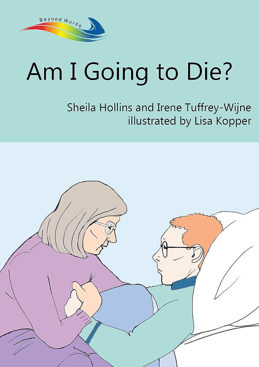葉を集める適用済み起きろAm I Going to Die? (English Edition)