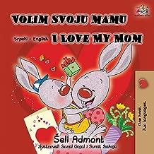 Volim svoju mamu I Love My Mom (Latin Alphabet): Serbian English Bilingual Book (Serbian English Bilingual Collection) (Serbian Edition)