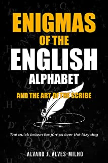 Enigmas of the English Alphabet: The Art of the Scribe (English Edition)