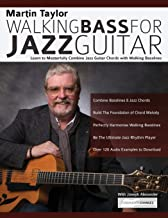 Martin Taylor Walking Basslines for Jazz Guitar: Learn to Masterfully Combine Jazz Chords with Walking Basslines