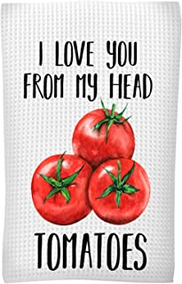 YouNique Designs I Love You from My Head Tomatoes Kitchen Towel, White, 16x24 Inches, Funny Dish Towels with Sayings, House Warming Gift
