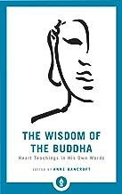 The Wisdom of the Buddha: Heart Teachings in His Own Words (Shambhala Pocket Library)