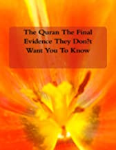 The Quran The Final Evidence They Don't  Want You To Know Ebook