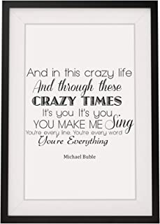 Michael Buble 'You're Everything' Framed Print with Mount   12x10 Inch Wall Art Décor   His or Her Gift for Valentine's Day Wedding Anniversary Birthdays or Any Occasion