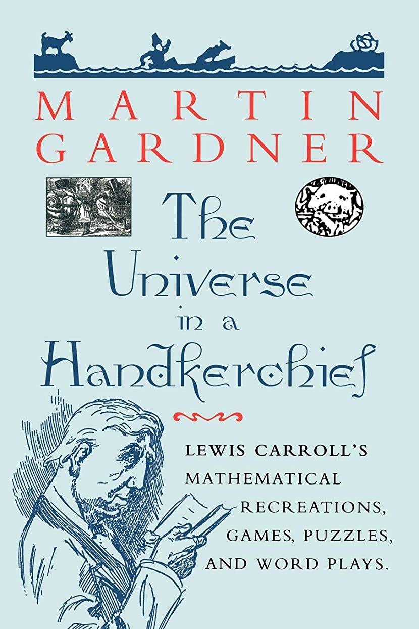 女王アシュリータファーマン層The Universe in a Handkerchief: Lewis Carroll's Mathematical Recreations, Games, Puzzles, and Word Plays
