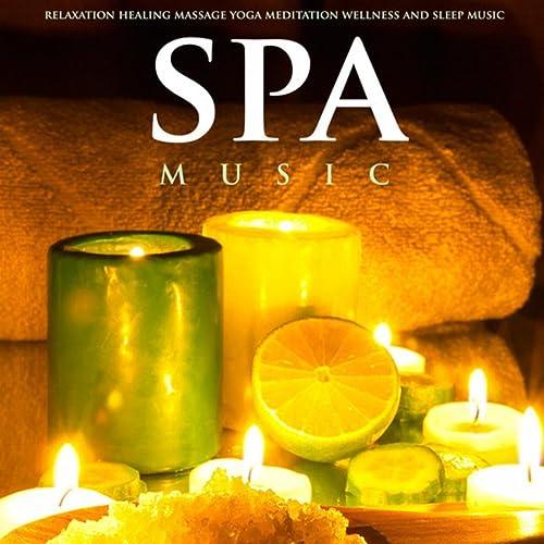 Spa Music for Relaxation Healing Massage Yoga Meditation ...