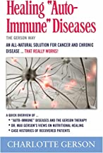 "Healing ""Auto-Immune"" Diseases: The Gerson Way"