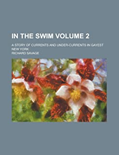 In the Swim; A Story of Currents and Under-Currents in Gayest New York Volume 2