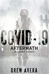 COVID-19: AFTERMATH: A Short Story Kindle Edition
