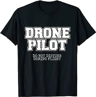 Drone Pilot Do Not Disturb During Flight T-Shirt