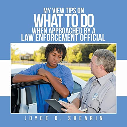 My View Tips on What to Do When Approached by a Law Enforcement Official