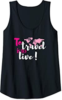 Womens Travel Shirts For Women World Traveler To Travel Is To Live Tank Top
